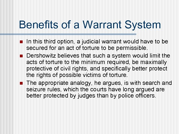 Benefits of a Warrant System n n n In this third option, a judicial