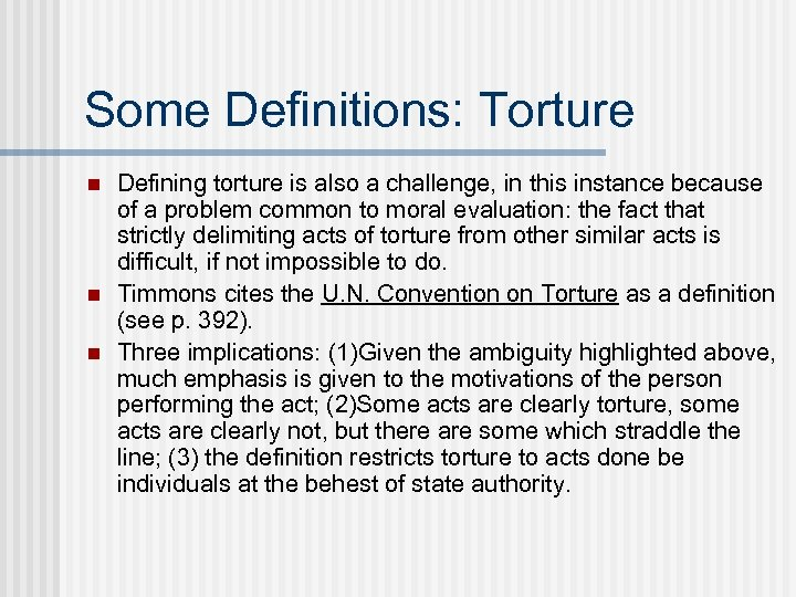 Some Definitions: Torture n n n Defining torture is also a challenge, in this