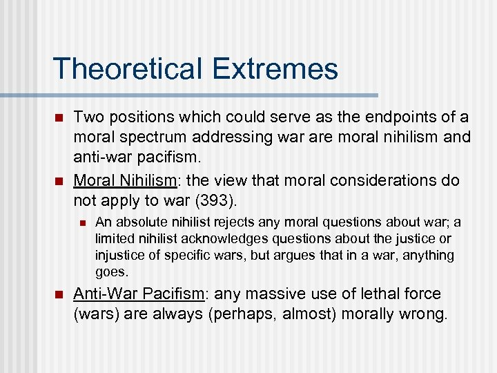Theoretical Extremes n n Two positions which could serve as the endpoints of a