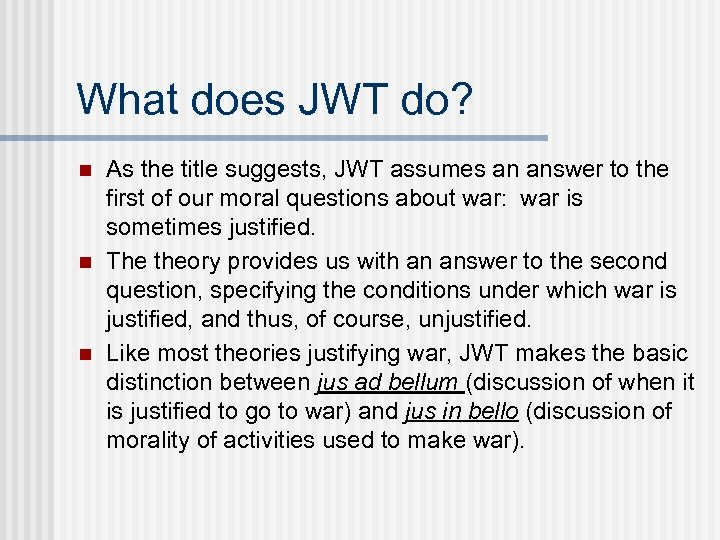 What does JWT do? n n n As the title suggests, JWT assumes an
