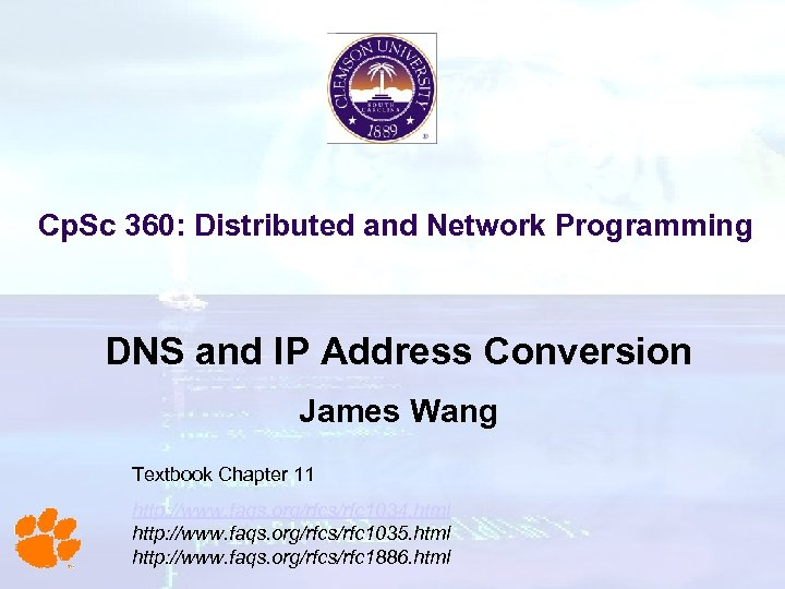 Cp. Sc 360: Distributed and Network Programming DNS and IP Address Conversion James Wang