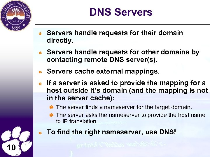 DNS Servers handle requests for their domain directly. Servers handle requests for other domains