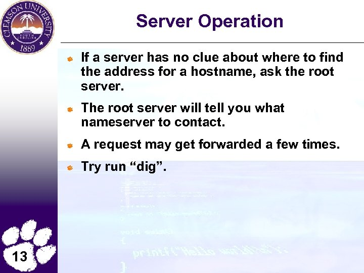 Server Operation If a server has no clue about where to find the address