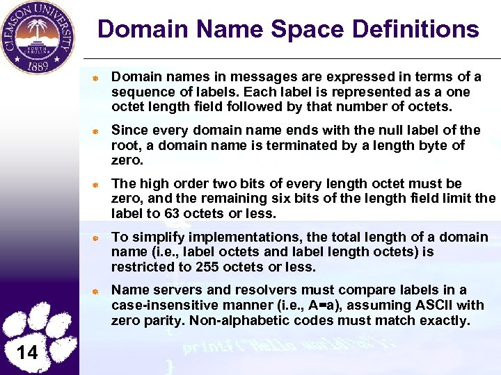 Domain Name Space Definitions Domain names in messages are expressed in terms of a