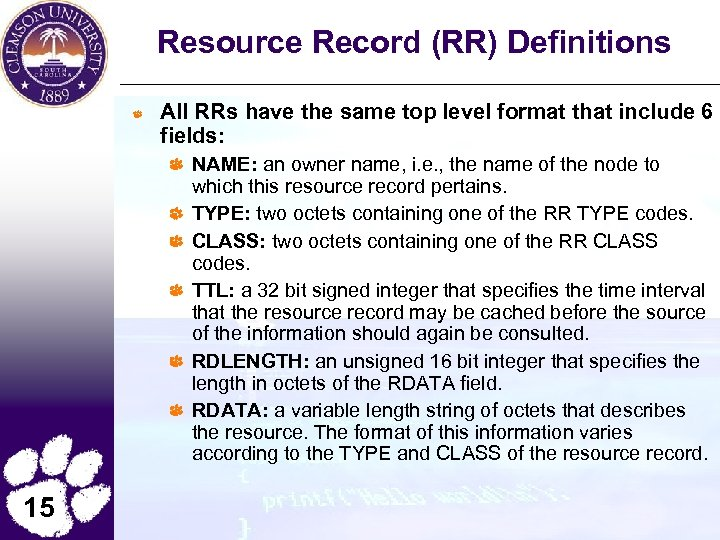 Resource Record (RR) Definitions All RRs have the same top level format that include