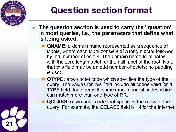 Question section format The question section is used to carry the
