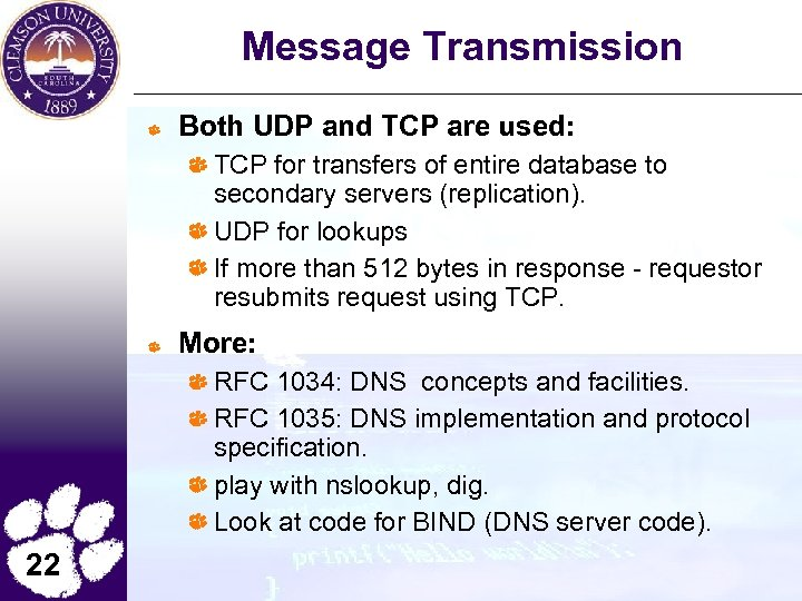 Message Transmission Both UDP and TCP are used: TCP for transfers of entire database
