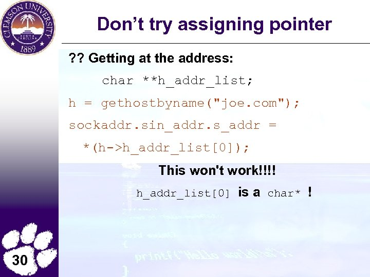 Don't try assigning pointer ? ? Getting at the address: char **h_addr_list; h =