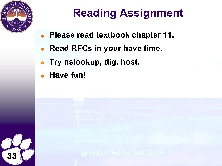 Reading Assignment Please read textbook chapter 11. Read RFCs in your have time. Try