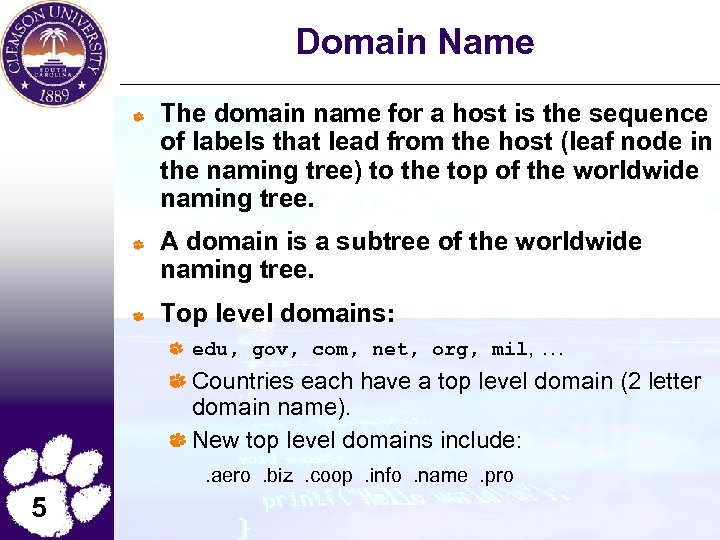 Domain Name The domain name for a host is the sequence of labels that