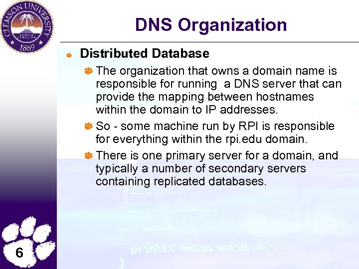 DNS Organization Distributed Database The organization that owns a domain name is responsible for