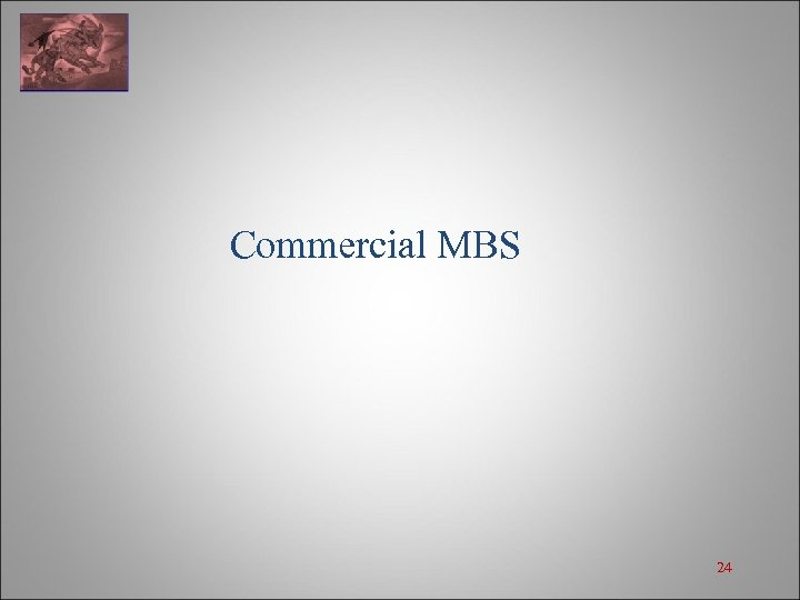 Commercial MBS 24