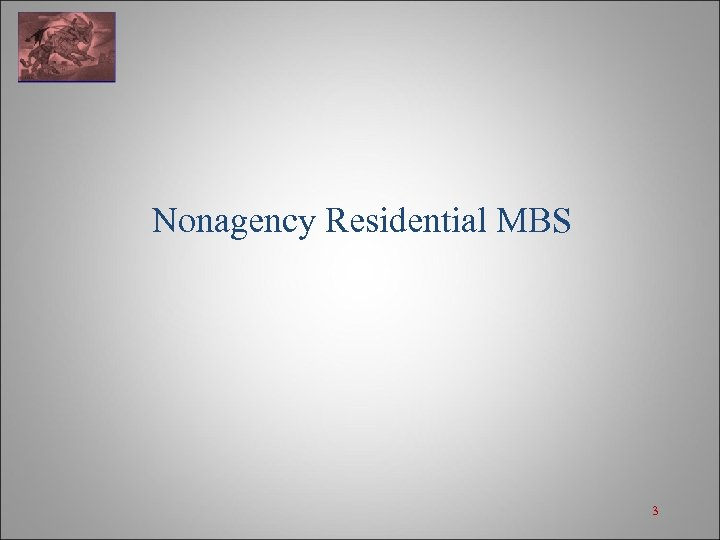 Nonagency Residential MBS 3