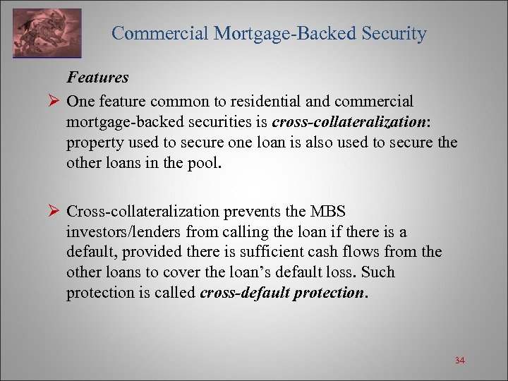 Commercial Mortgage-Backed Security Features Ø One feature common to residential and commercial mortgage-backed
