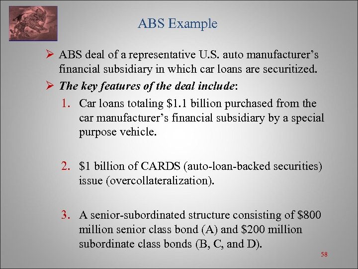 ABS Example Ø ABS deal of a representative U. S. auto manufacturer's financial