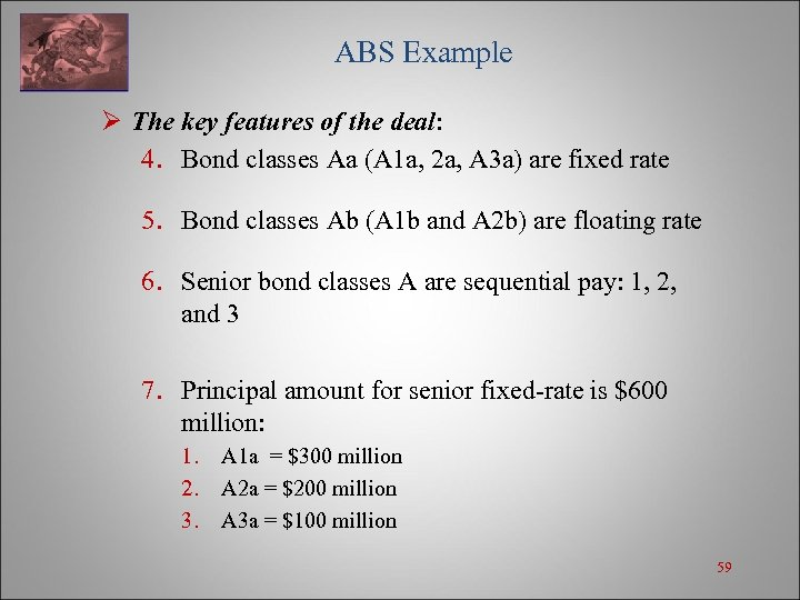 ABS Example Ø The key features of the deal: 4. Bond classes Aa