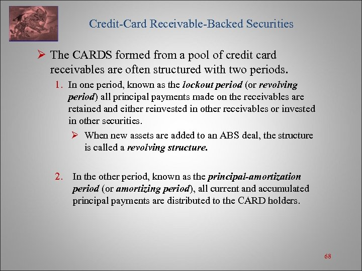 Credit-Card Receivable-Backed Securities Ø The CARDS formed from a pool of credit card