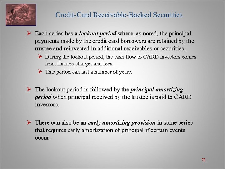 Credit-Card Receivable-Backed Securities Ø Each series has a lockout period where, as noted,