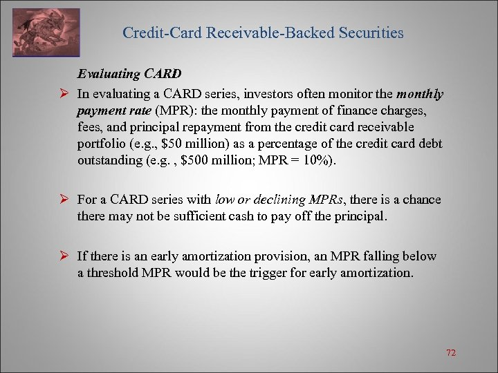 Credit-Card Receivable-Backed Securities Evaluating CARD Ø In evaluating a CARD series, investors often