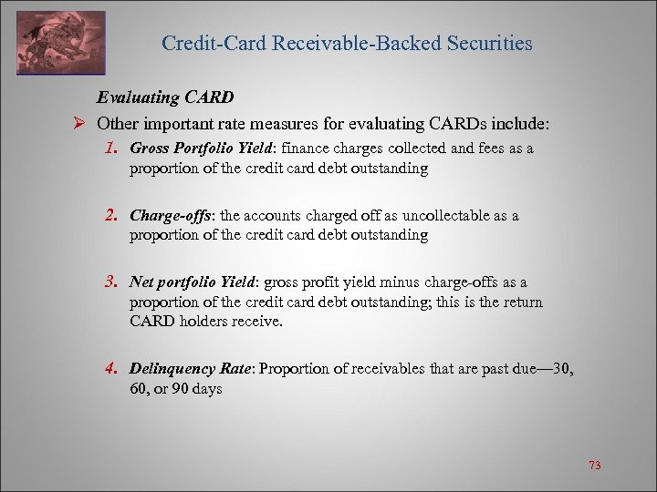 Credit-Card Receivable-Backed Securities Evaluating CARD Ø Other important rate measures for evaluating CARDs