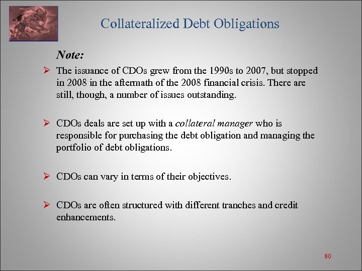 Collateralized Debt Obligations Note: Ø The issuance of CDOs grew from the 1990