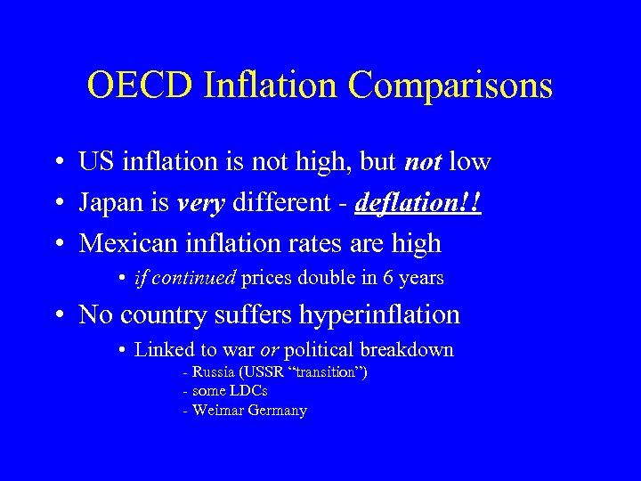 OECD Inflation Comparisons • US inflation is not high, but not low • Japan
