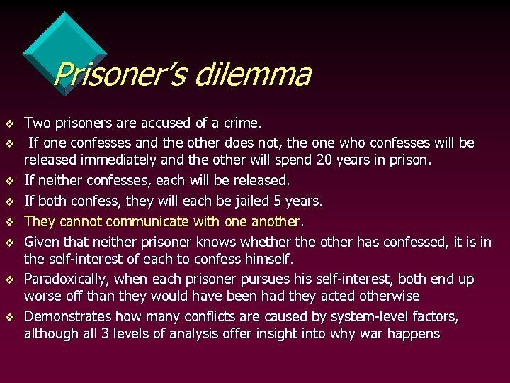 Prisoner's dilemma v v v v Two prisoners are accused of a crime. If