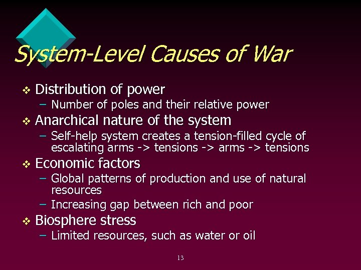 System-Level Causes of War v Distribution of power v Anarchical nature of the system