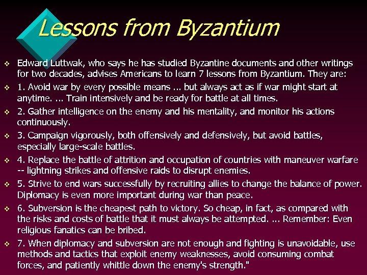 Lessons from Byzantium v v v v Edward Luttwak, who says he has studied