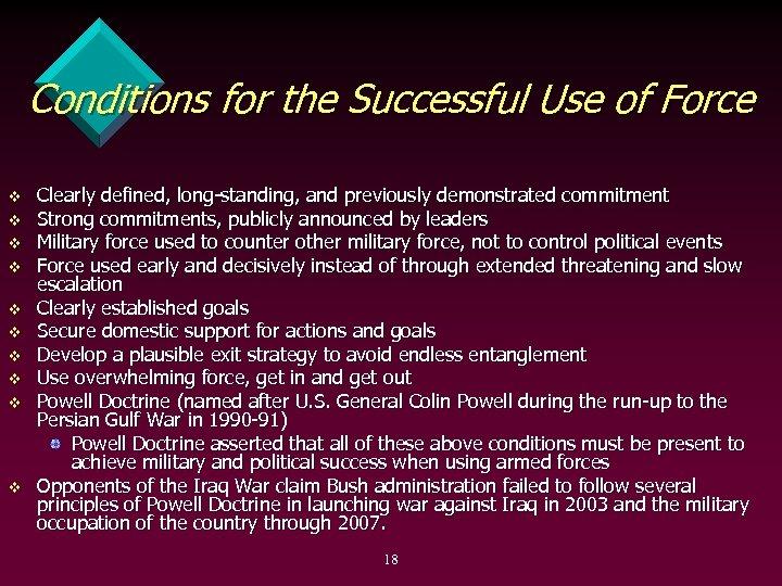 Conditions for the Successful Use of Force v v v v v Clearly defined,