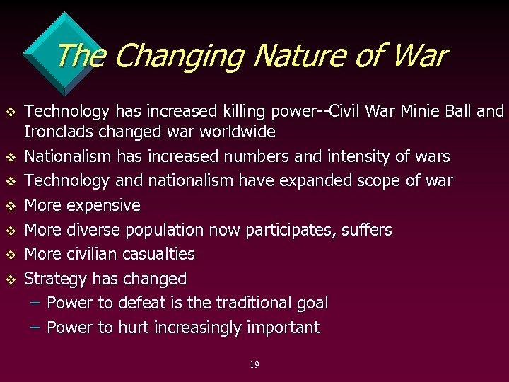 The Changing Nature of War v v v v Technology has increased killing power
