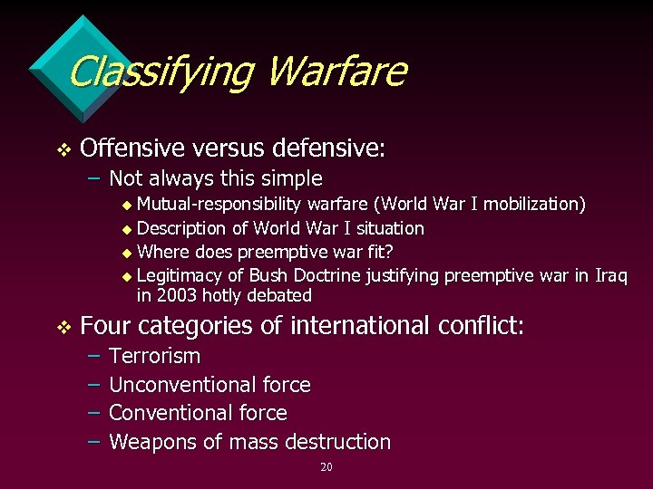 Classifying Warfare v Offensive versus defensive: – Not always this simple Mutual responsibility warfare
