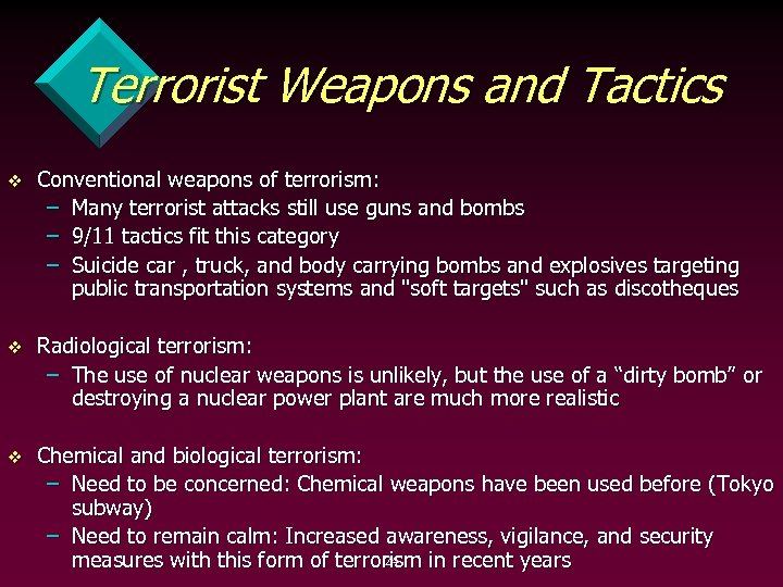 Terrorist Weapons and Tactics v Conventional weapons of terrorism: – Many terrorist attacks still