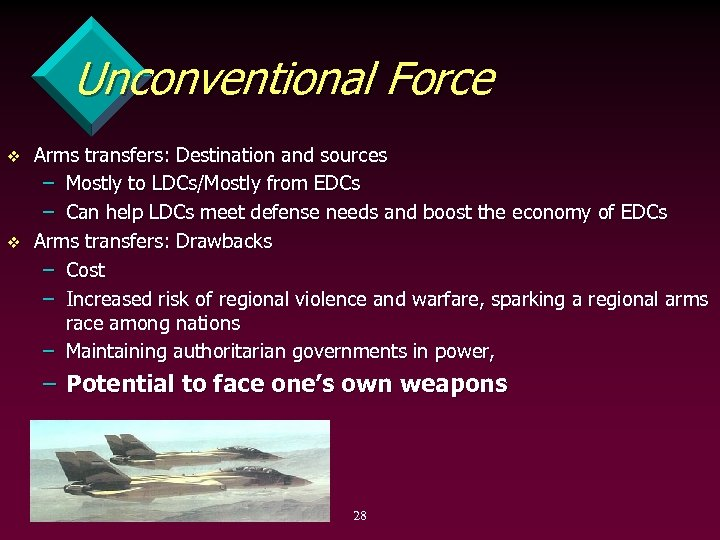 Unconventional Force v v Arms transfers: Destination and sources – Mostly to LDCs/Mostly from