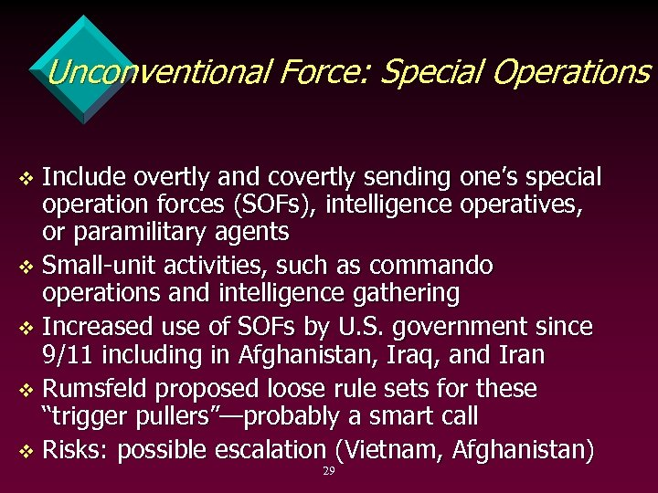 Unconventional Force: Special Operations Include overtly and covertly sending one's special operation forces (SOFs),