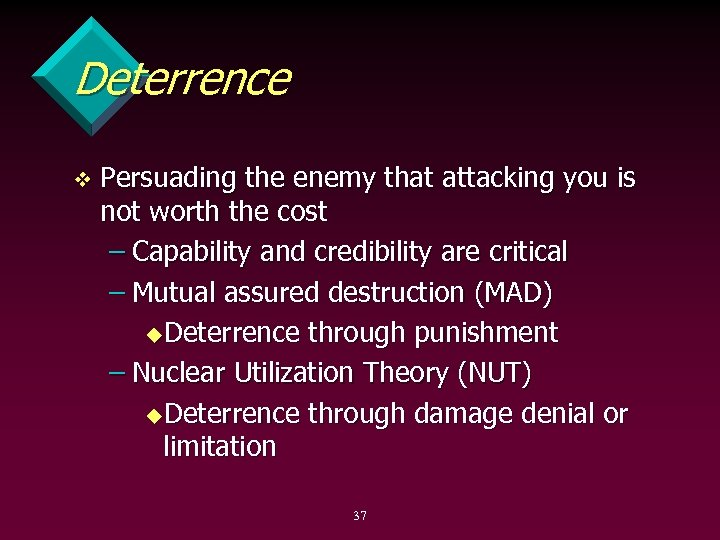 Deterrence v Persuading the enemy that attacking you is not worth the cost –