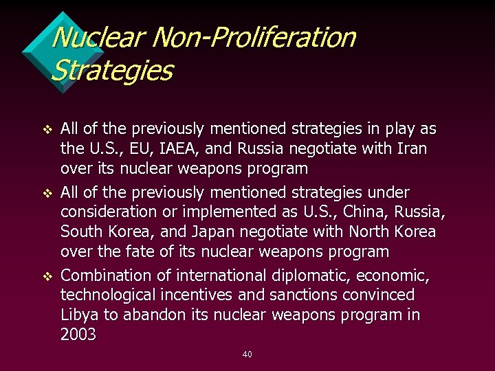 Nuclear Non-Proliferation Strategies v v v All of the previously mentioned strategies in play