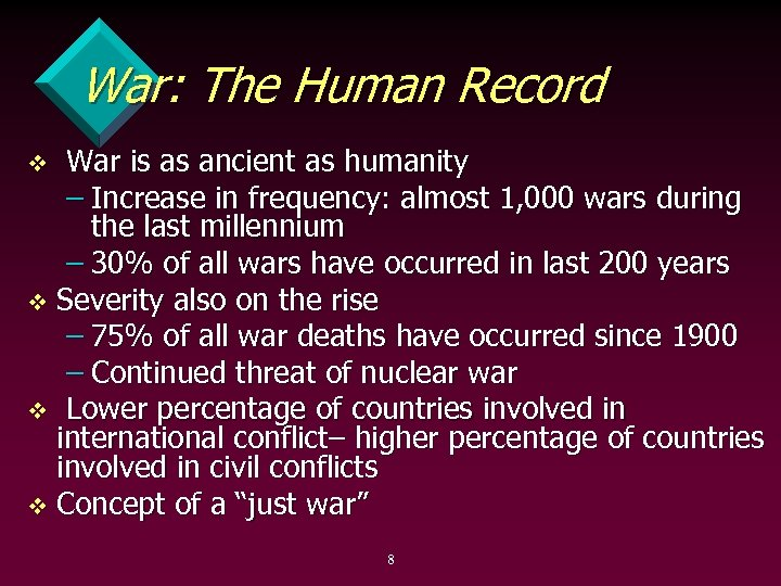 War: The Human Record War is as ancient as humanity – Increase in frequency: