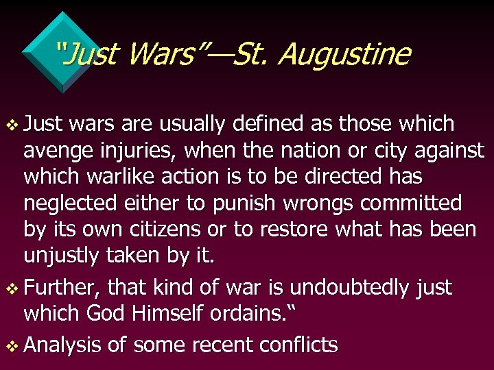 """""""Just Wars""""—St. Augustine v Just wars are usually defined as those which avenge injuries,"""