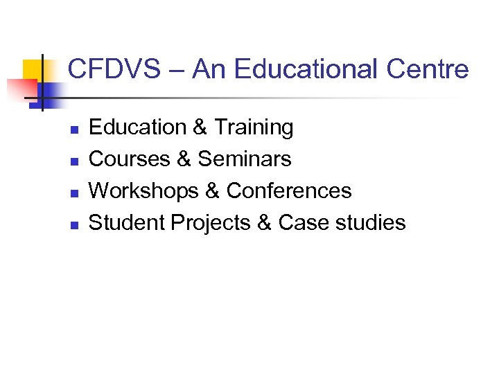 CFDVS – An Educational Centre n n Education & Training Courses & Seminars Workshops