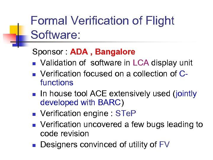 Formal Verification of Flight Software: Sponsor : ADA , Bangalore n Validation of software