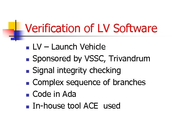 Verification of LV Software n n n LV – Launch Vehicle Sponsored by VSSC,