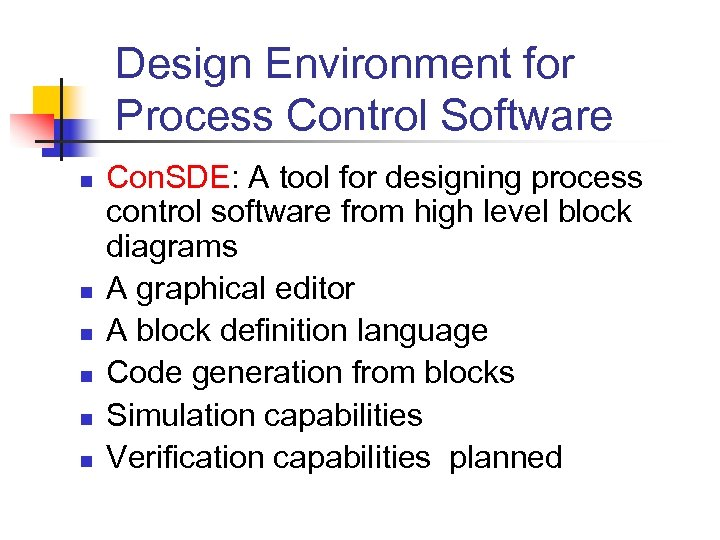 Design Environment for Process Control Software n n n Con. SDE: A tool for