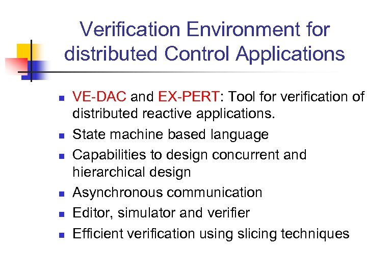 Verification Environment for distributed Control Applications n n n VE-DAC and EX-PERT: Tool for