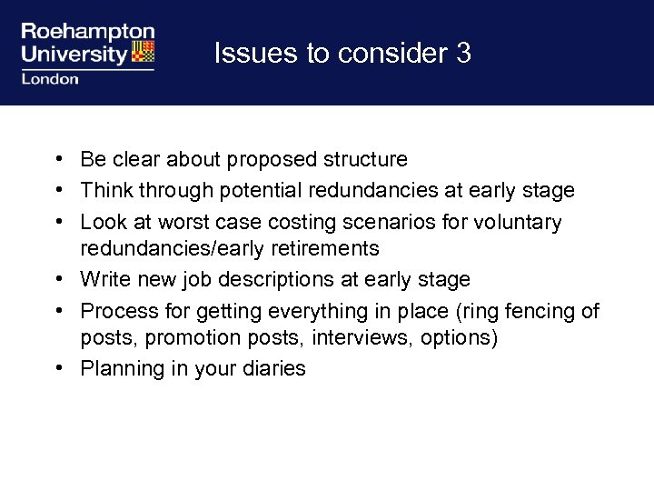 Issues to consider 3 • Be clear about proposed structure • Think through potential