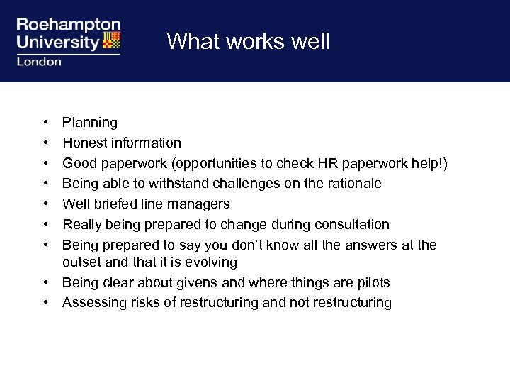 What works well • • Planning Honest information Good paperwork (opportunities to check HR