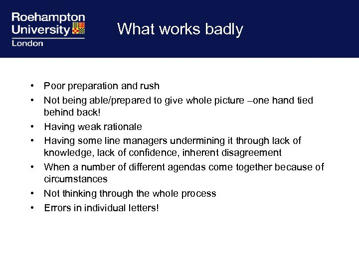 What works badly • Poor preparation and rush • Not being able/prepared to give