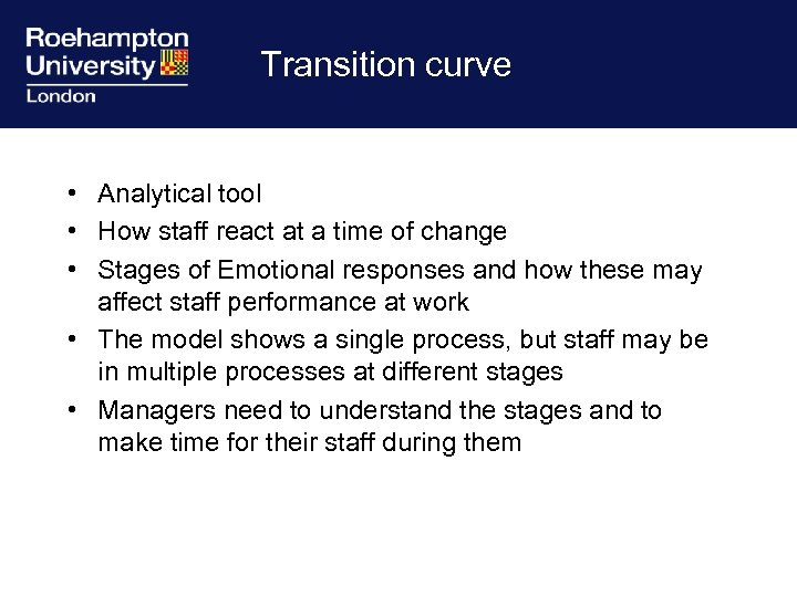 Transition curve • Analytical tool • How staff react at a time of change