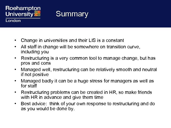 Summary • Change in universities and their LIS is a constant • All staff