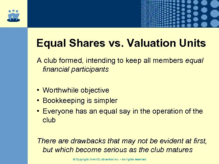 Equal Shares vs. Valuation Units A club formed, intending to keep all members equal